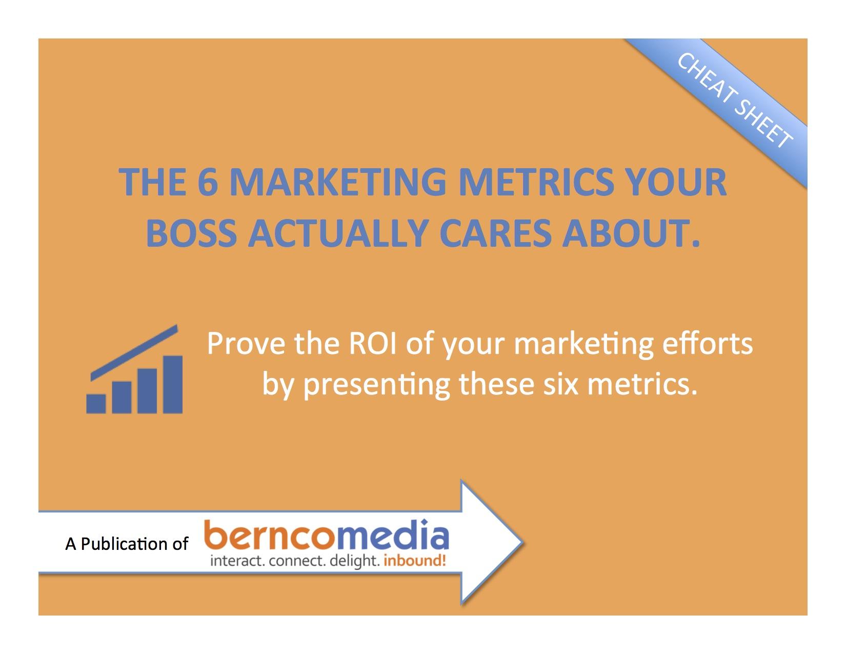 Bernco Media 6 Marketing Metrics Your Boss Cares About
