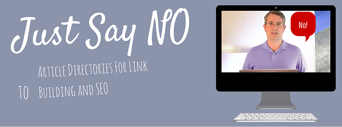 Just Say No to article directories for link building and seo