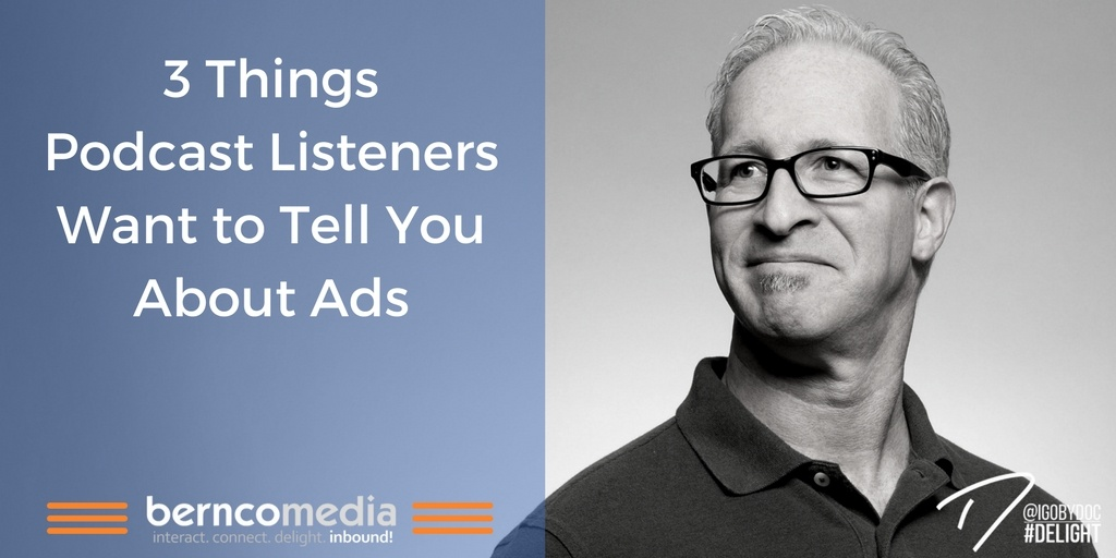 3 Things Podcast Listeners Want to Tell You About Ads