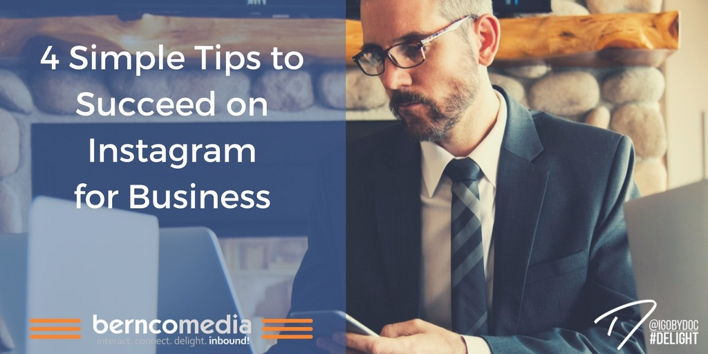 4 Simple Tips to Succeed on Instagram for Business