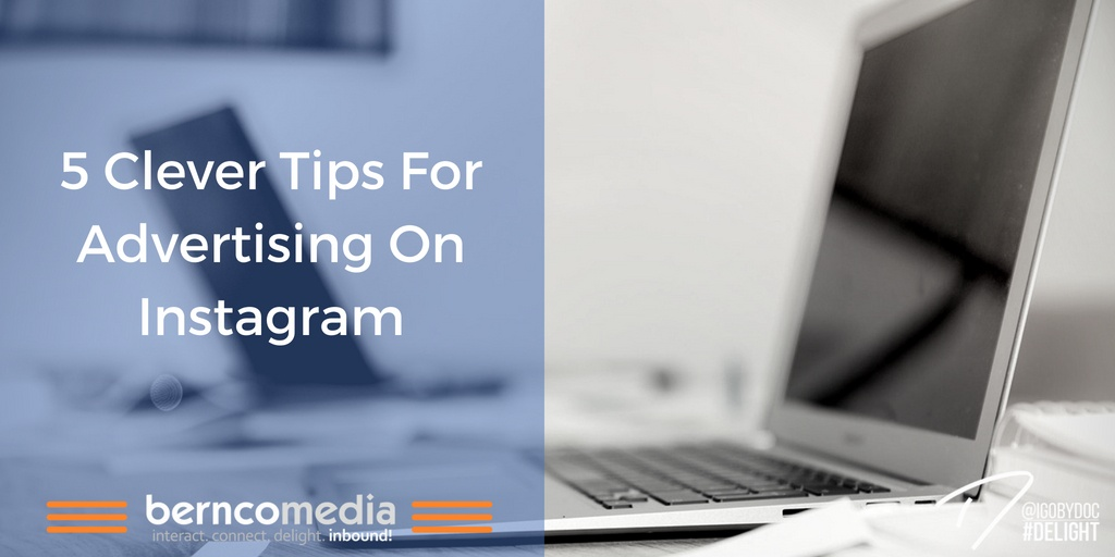 5 Clever Tips For Advertising On Instagram