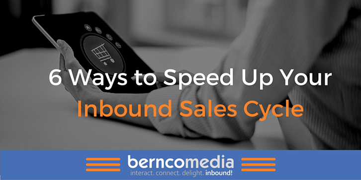 6 Ways to Speed Up Your Inbound Sales Cycle