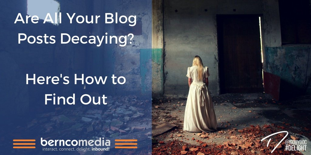 Are All Your Blog Posts Decaying? Here's How to Find Out