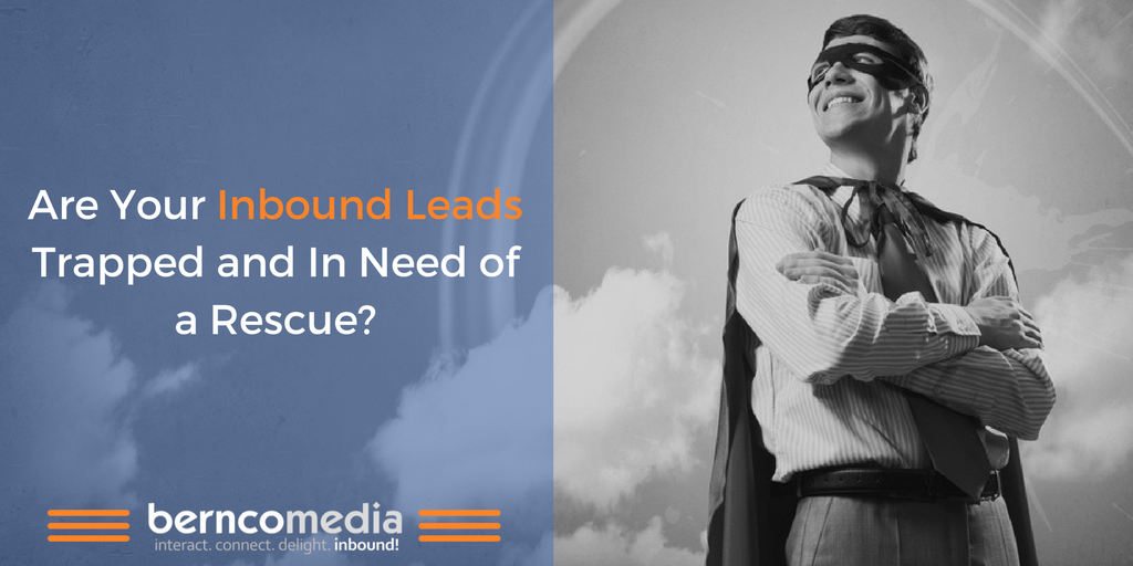 Are Your Inbound Leads Trapped and In Need of a Rescue.png