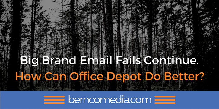 Big Brand Email Fails Continue. How Can Office Depot Do Better?