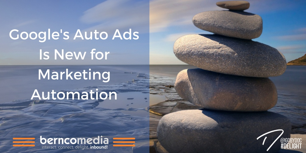 Google's Auto Ads Is New for Marketing Automation