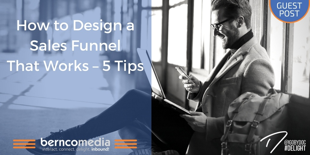 How to Design a Sales Funnel That Works – 5 Tips