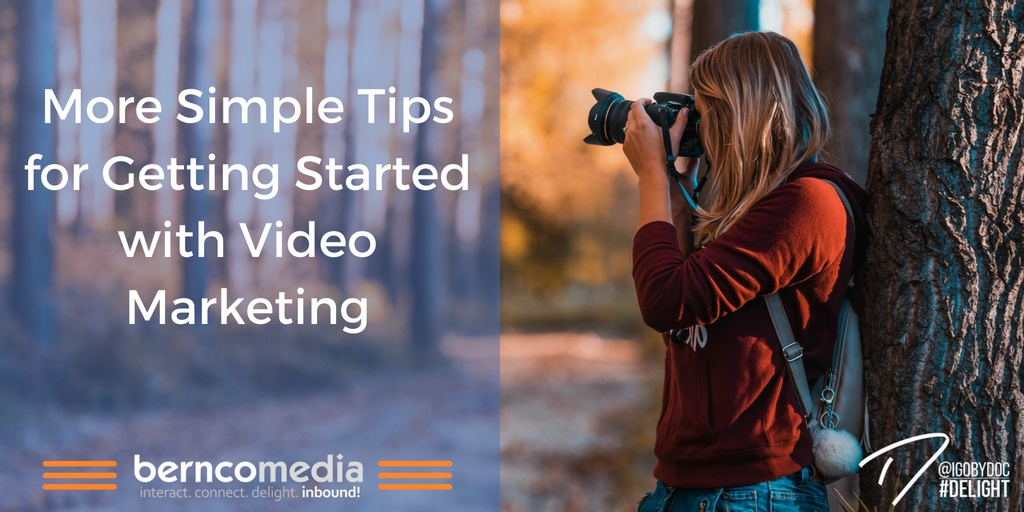 More Simple Tips for Getting Started with Video Marketing