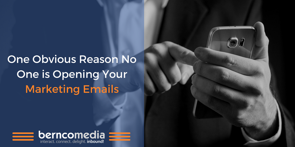 One Obvious Reason No One is Opening Your Marketing Emails