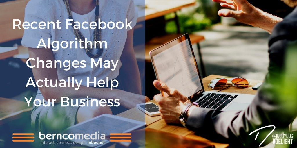 Recent Facebook Algorithm Changes May Actually Help Your Business