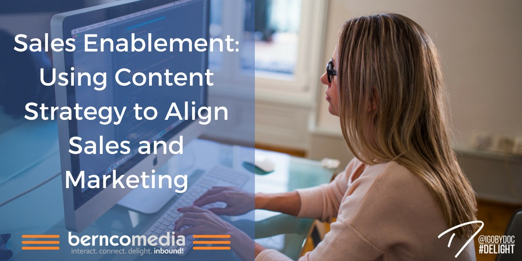 Sales Enablement- Using Content Strategy to Align Sales and Marketing