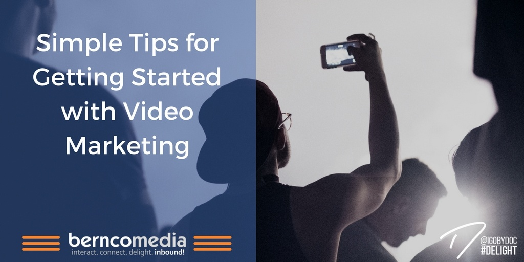 Simple Tips for Getting Started with Video Marketing