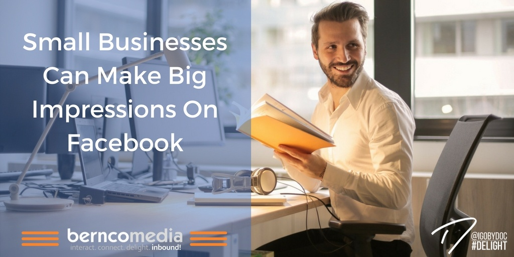 Small Businesses Can Make Big Impressions On Facebook