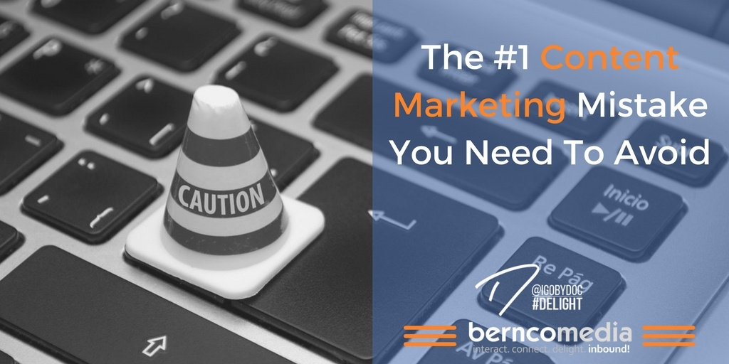 The #1 Content Marketing Mistake You Need To Avoid