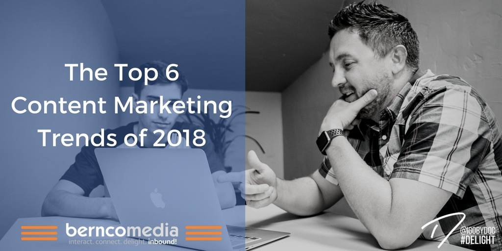 The Top 6 Content Marketing Trends of 2018
