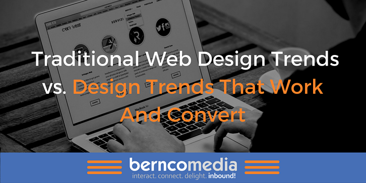 Traditional Web Design Trends vs Design Trends that Work and Convert.png
