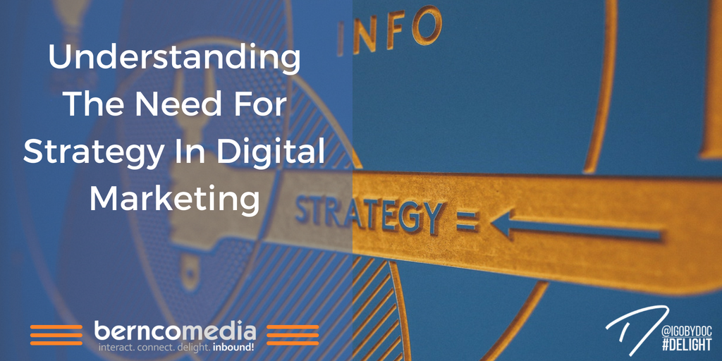 Understanding The Need For Strategy In Digital Marketing