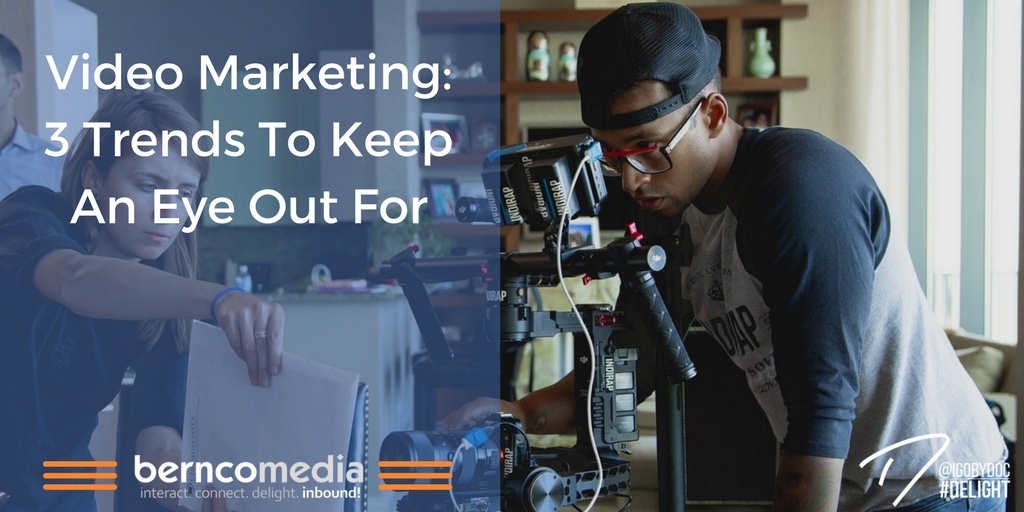 Video Marketing- 3 Trends To Keep An Eye Out For