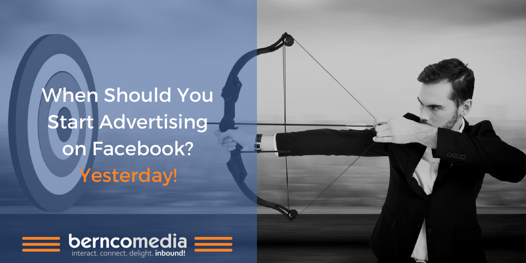 When Should You Start Advertising on Facebook? Yesterday!