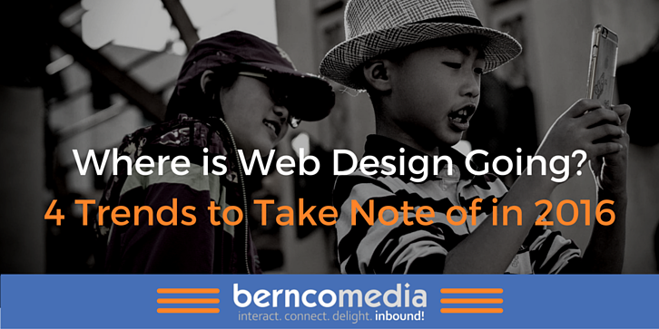 Where is Web Design Going 4 Trends to Take Note of in 2016