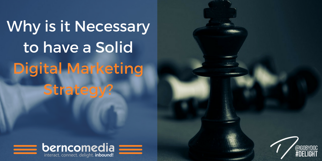 Why is it Necessary to have a Solid Digital Marketing Strategy?