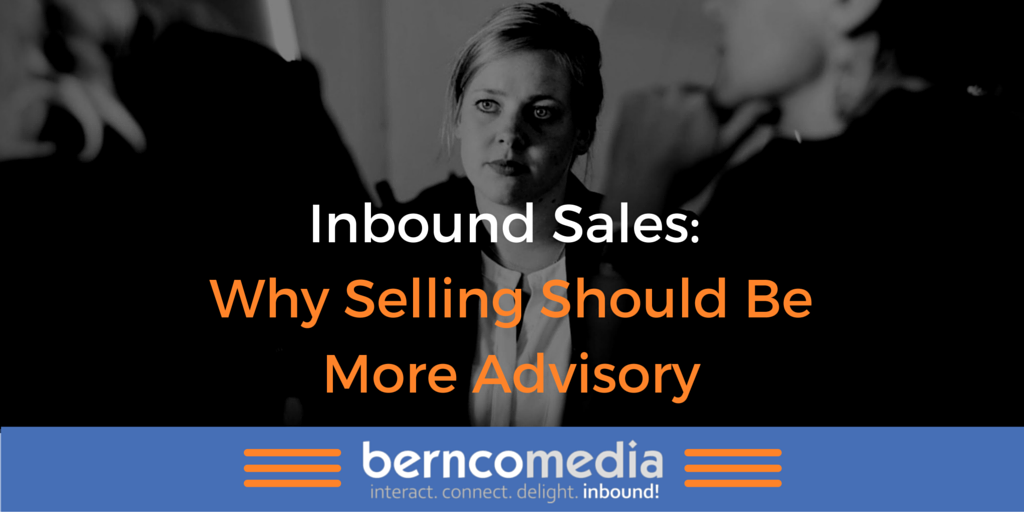 Inbound_Sales_Why_Selling_Should_Be_More_Advisory.png