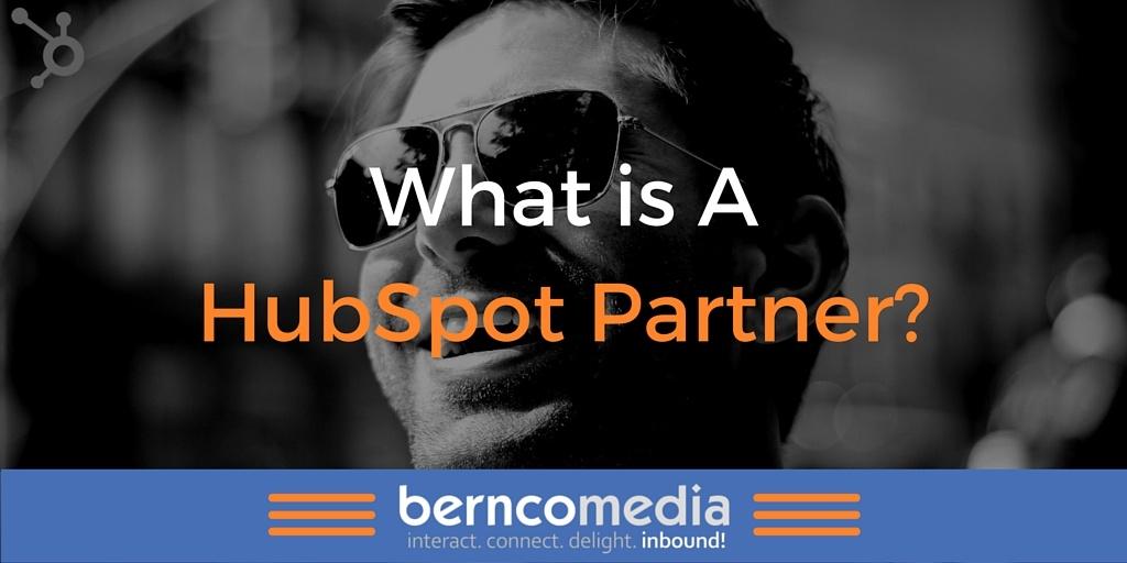 What Is A HubSpot Partner - Bernco Media